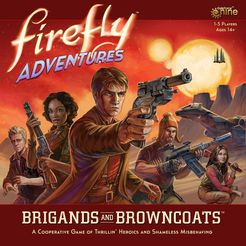 Firefly Adventures - Brigands and Browncoats